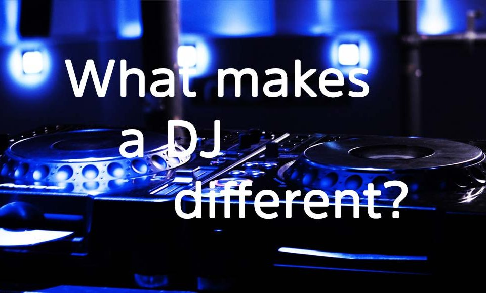 What makes a DJ different